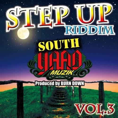 "SOUTH YAAD MUZIK ""STEP UP RIDDIM Part.3"""