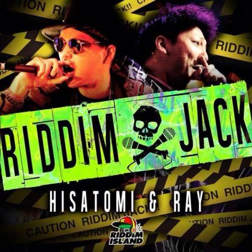 RIDDIM JACK / HISATOMI&RAY
