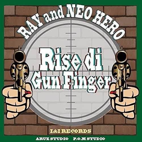 Rise di Gun Finger / RAY & NEO HERO